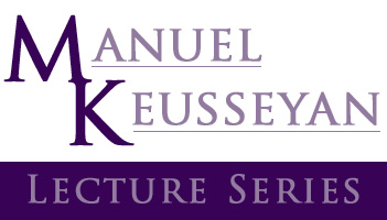 Manuel Keusseyan Lecture Series